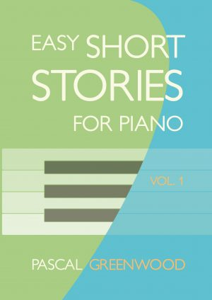 Cover - Easy Short Stories for Piano - Pascal Greenwood