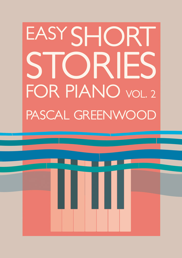 Easy Short Stories for Piano Vol 2_Pascal Greenwood_Piano Solo Jazz Pop